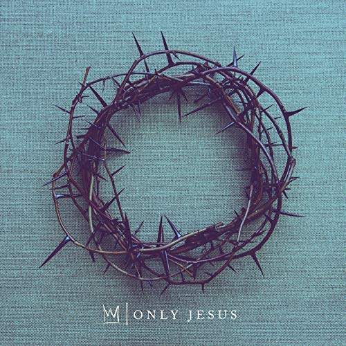 Only Jesus - Only Jesus - single